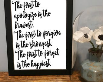 Instant Digital Download The First to Apologize, Forgive, Forget Printable JPEG 8x10 5x7 4x6 Wall Art