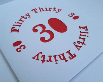 Flirty Thirty 30 Papercut Greetings Card - 30th Birthday/Anniversary