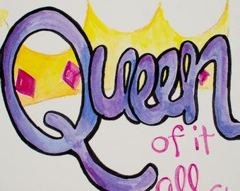 Queen of it All