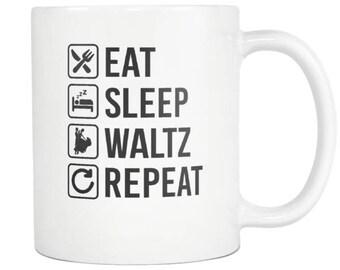 Waltz Mug , Waltz Gift, Eat Sleep Repeat Coffee Tea Cup