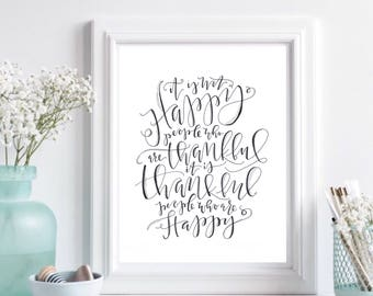 SALE- It Is Not Happy People , Handlettering Quote, Handlettered Print, Brush Font Print, Typography, Positive Vibes, Famous Quote Print