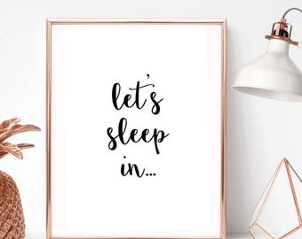 Let's Sleep In Quote/Home Print
