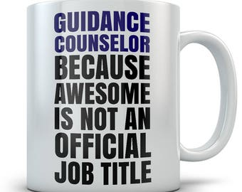 Guidance Counselor Gift – Perfect Mug for a Great Guidance Teacher - Funny Counselor Coffee Cup
