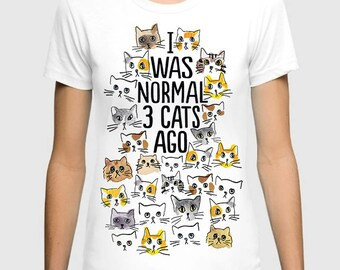 I Was Normal 3 Cats Ago T-shirt, Men's Women's All Sizes