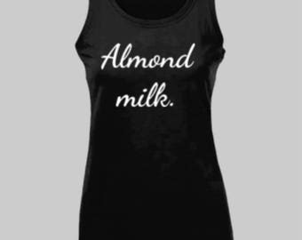 Ladies Almond Milk tank