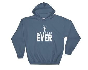 Best Waitress Ever Funny Unique Hooded Sweatshirt