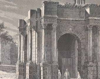 Algeria 1880, Four-sided Triumphal Arch, raised in 214, under the rule of Caracalla, Old Antique Vintage Engraving Art Print, Men, Arch, Orn