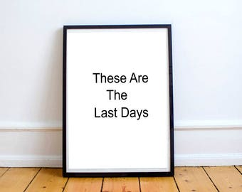 The Last Days, Bible Quote, Printable, Instant Download