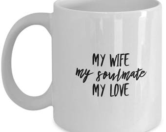 Valentine's Gift, My Wife, My Soulmate, My Love, Coffee Mug, Ceramic