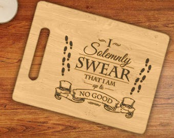 I Solemnly Swear That I Am Up To No Good Harry Potter Inspired Engraved Cutting Board