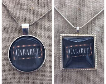 Broadway Musical Cabaret pendant .Cabaret jewelry .Cabaret keepsake.Broadway play Cabaret.