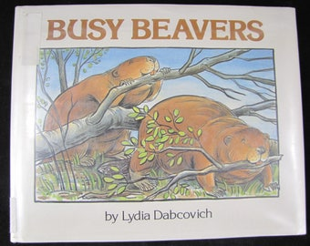 Busy Beavers // Children's Hardcover // 1988 Stated First Edition // ISBN 0525443843