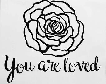 You are loved rose mirror/window decal