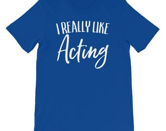 I Really Like Acting Theater Drama Actor Gift Premium Shirt