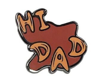 Hi Dad Soup Pin