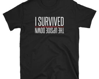 Stranger Things Shirt Stranger Things T-shirt Stranger Things Tee I Survived The Upside Down Shirt Stranger Things Gift for Her Gift for Him