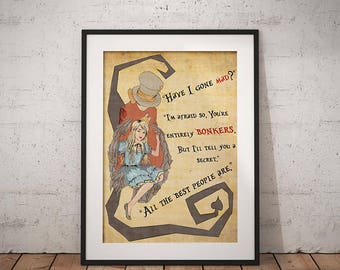 Alice in Wonderland Digital Download - Have I gone mad? Entirely BONKERS Quote All The Best people are Mad Hatter Cheshire Cat Printable Art