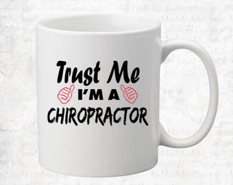 Trust Me I'm A Chiropractor Mug Coffee Mug Gift Occupation Mug Funny Gift Coffee Mug