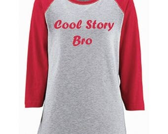 Cool Story Bro Teen girl shirt