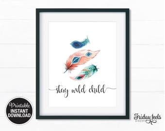 Stay Wild Child Digital Print, Boho feathers script watercolor Nursery wall art girls kids room poster digital print download