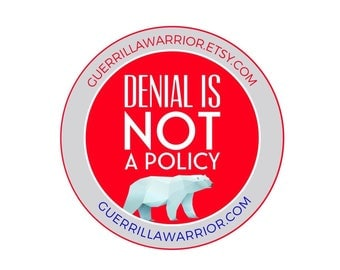 Denial is NOT a Policy! PRE-ORDER (1.25 inch pinback button) Ships on 01/01/2018!