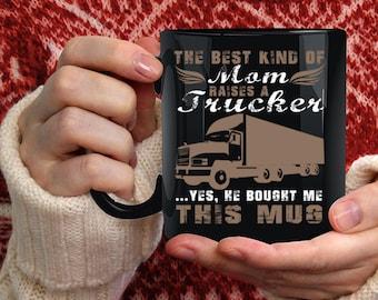 The Best Kind Of Mom Raises A Trucker Coffee Mug, Cool Trucker Coffee Cup