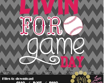 Livin' for game day svg,png,dxf,shirt,jersey,baseball,college,university,decal,proud mom,football life,mlb,baseball,astros,dodgers,champions
