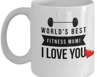 WORLD'S BEST Fitness Mum! White Coffee Mug, Fitness Mum's Gift, Fitness Mum's keepsake,Fitness Mum's present.