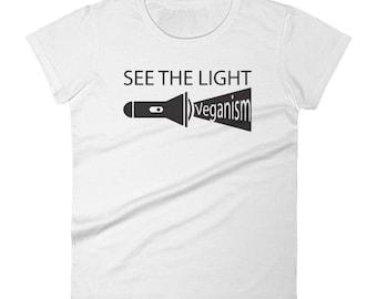 Vegan Women's t-shirt, See the light, Veganism, Vegan short sleeve t-shirt, Veganism Shirt, Vegan Shirt, Vegan Strong, Vegan clothing, gift