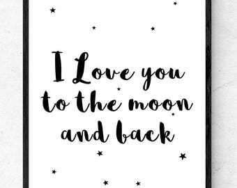 A4 Quote Poster Print, love, romantic, gift I love you to the moon and back, Wall Art, Black and White
