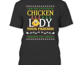 I Am The Psychotic Chicken Lady T Shirt, Your Friends Warned You About T Shirt