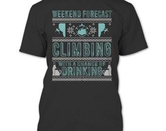 Weekend Forecast Climbing T Shirt, Coolest Climber T Shirt