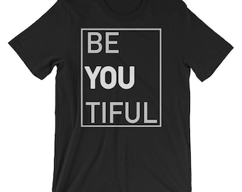 Be You Tiful Themed Unique Style Short-Sleeve Unisex T-Shirt