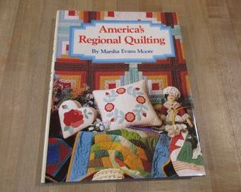 America's Regional Quilting by Marsha Evans Moore a 1992 Hardcover book with dust jacket
