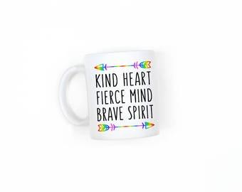 Kind heart fierce mind brave spirit Mug, Coffee Mug, Tea Mug