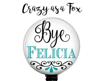 Humorous Bye Felicia Retractable Badge Holder, Badge Reel, Lanyard, Stethoscope ID Tag, Nurse, RN, Doctor, Teacher, Nursing student