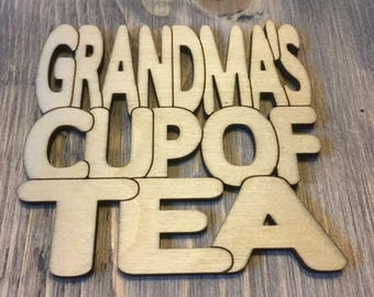 Grandma's Cup of Tea - Laser Cut Drinks Coaster