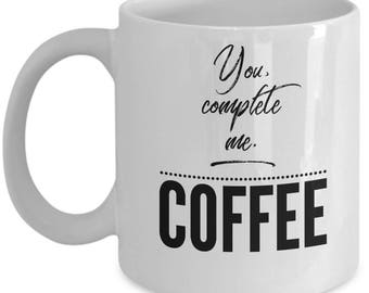 you complete me coffee mugs