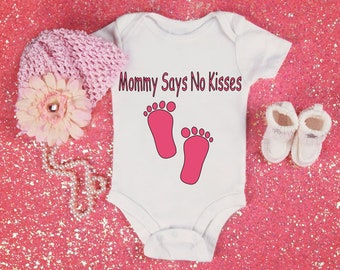 Mommy Says No Kisses Onesie