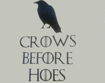 Crows Before Hoes GoT Decal
