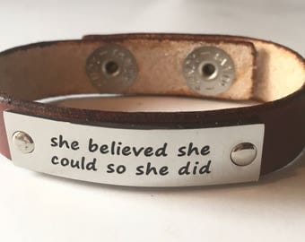 Leather Cuff Quote Wristband Word Bracelet Black Brown She Believed She Could So She Did