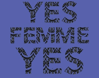 Yes Femme Yes print