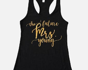 ON SALE Future Mrs. Racerback Tank Top in Gold or Silver Foil - Bachelorette Tank Top - Bridal Tank Top - Personalized