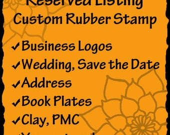 Custom Rubber Stamp - business logos, art stamps, address stamps, wedding stamps- RESERVED for Denise