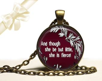 "William Shakespeare brass Pendant Necklace Free Shipping Gifts for her ""And though she be but little, she is fierce"""
