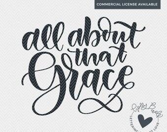 All About That Grace | Grace SVG | Christian SVG | Faith SVG | Christian svg Files | Easter svg | Christian svg File | Inspiration svg