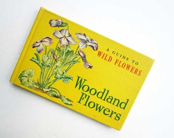 Vintage 1945 Woodland Flowers Guide to Wild Flowers Pocket, Purse Sized Illustrated Book, 60 Pages of Woodland Flowers, Guide or Gift Book