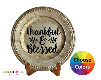 Vinyl Decal Home Decor Thanksgiving Thankful And Blessed Quote Quotation Charger Plate DIY Gift Choose From 25 Colors