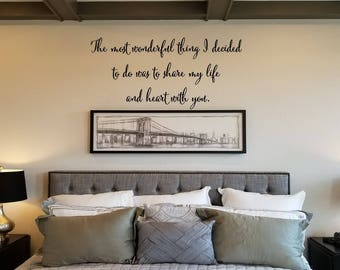 The Most Important Thing That I Decided to Do Was to Share My Life and Heart with You Wall Decal. Love Wall Words Quote. Wedding Wall Decals