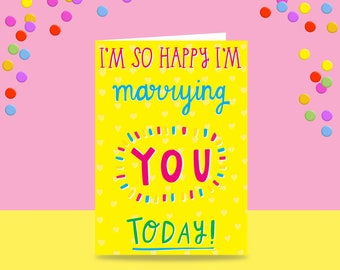 Greeting Card - I'm So Happy I'm Marrying You Today | Wedding Card